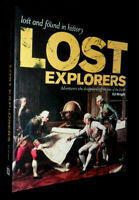 Lost Explorers: Adventurers Who Disappeared Off the Face of the Earth | PB,
