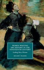 Women Writing Art History in the Nineteenth Century: Looking Like a Woman (Cambr