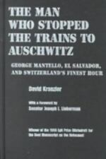 The Man Who Stopped the Trains to Auschwitz: George Mantello, El Salvador, & Swi
