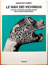 Geoffrey Bibby, Le navi dei Vichinghi e altre avventure archeologiche nell'Eu...