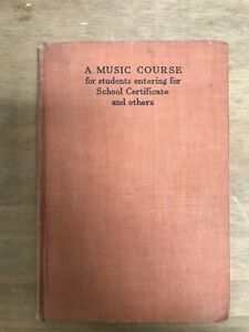 A Music Course for Students entering for School Certificate and Others Book