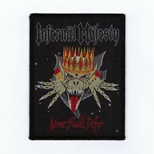 "Infernal Majesty ""None Shall Defy"" Patch slayer-razor-sacrifice-morbid saint-dri"