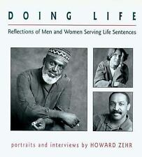 Doing Life : Reflections of Men and Women Serving Life Sentences by Howard...