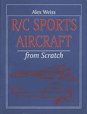 R/C Sports Aircraft from Scratch (Remote Control Handbook), New, Weiss, Alex Boo