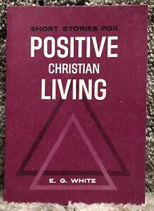 Short Stories for Positive Christian Living by Ellen G White 1952 SDA Adventist