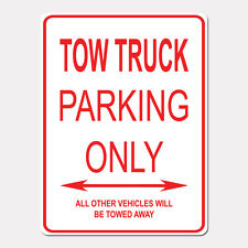"""TOW TRUCK Parking Only Street Sign Heavy Duty Aluminum Sign 9"""" x 12"""""""
