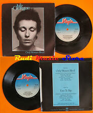 LP 45 7'' JULIE COVINGTON Only women bleed Easy to slip 1977 england cd mc dvd