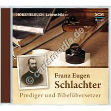 CD: FRANZ EUGEN SCHLACHTER - Prediger & Bibelübersetzer - Hörspielbuch °CM°