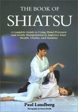 The Book of Shiatsu by Paul Lundberg (1992, Paperback)