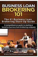 Business Loan Brokering 101 : The #1 Business Loan Brokering Start-Up Guide: ...