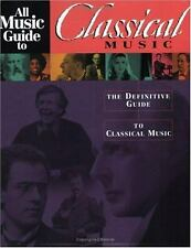 All Music Guide to Classical Music: The Definitive Guid