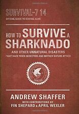 How to Survive a Sharknado and Other Unnatural Dis