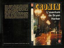"""A. J. Cronin : L'aventure de Bryan Harker """" Editions Le Livre de Poche """""""