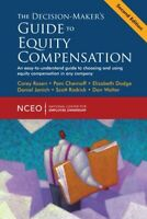 The Decision-Maker's Guide to Equity Compensation, 2nd Ed by Rosen, Corey