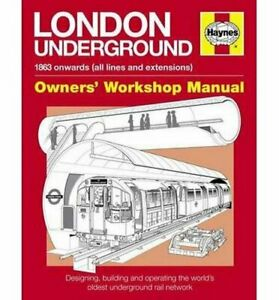 London Underground Manual: Designing, Building and Operating the... by Paul Moss