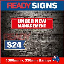 UNDER NEW MANAGEMENT - Banner Sign - 1300mm x 330mm - Australian Made UNM 130008