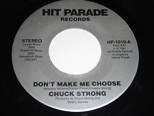 Chuck Strong: Don't Make Me Choose / They're Trying To Break Up Our 45 - Soul