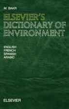 Elsevier's Dictionary of Environment : In English, French, Spanish and Arabic...