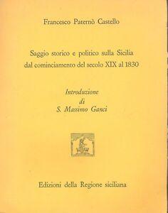 Paternò Castello: Saggio storico politico sulla Sicilia dal  XIX a 1830