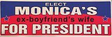 Elect Monica's Ex Boyfriends Wife For President Hillary Clinton Sticker Decal.