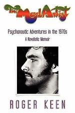 The Mad Artist: Psychonautic Adventures in The 1970s by Roger Keen (2010,...