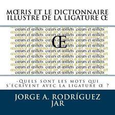 Moeris et le Dictionnaire Illustre de la Ligature OE : -Quels Sont les Mots...