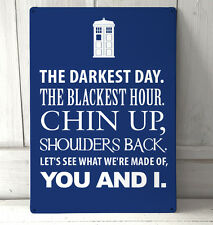 The Darkest Day The Blackest hour Dr Who Inspired quote blue sign A4 Sign