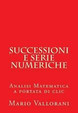 Analisi Matematica a Portata Di Clic: Successioni e Serie Numeriche : Analisi...
