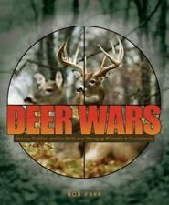Deer Wars: Science, Tradition, and the Battle over Managing Whitetails in Penns