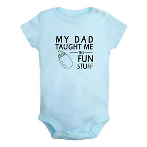 My Dad Taught Me Fun Stuff Funny Print Baby Bodysuits Infant Newborn Rompers