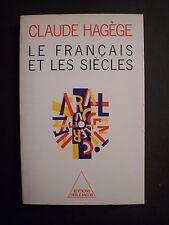 Le Français et les Siècles / Claude Hagège / éd. Odile Jacob - 1987