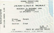 RARE / TICKET BILLET DE CONCERT - JEAN LOUIS MURAT LIVE A LILLE ( FRANCE ) 1999