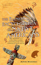 USED (VG) The Element Encyclopedia of Native Americans: An A to Z of Tribes, Cul