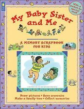 My Baby Sister and Me (A Memory Scrapbook for Kids)