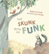 The Skunk with No Funk ' Young, Rebecca