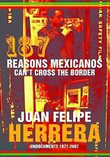 187 Reasons Mexicanos Can't Cross the Border: Undocuments 1971-2007 (Paperback o