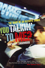 You Talkin' to Me?: The Diary of an Olympic Cabbie Sharwood, Anthony Very Good B