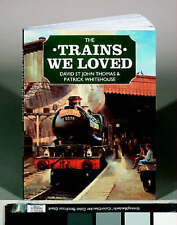 The Trains We Loved by David St.John Thomas, Patrick Whitehouse (Paperback,...