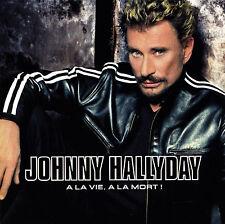 JOHNNY HALLYDAY - 2 CD - A LA VIE, A LA MORT !
