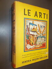 HENDRIK WILLEM VAN LOON:LE ARTI.PITTURA/SCULTURA/ARCHITETTURA/MUSICA.BOMPIANI