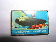 PIN'S MARINE NATIONALE / SOUS-MARIN  LE TRIOMPHANT  13 JUILLET 1993
