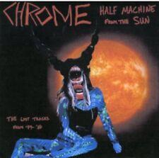 Chrome - Half Machine From The Sun - Lost Tracks'79 - '80 [New CD]