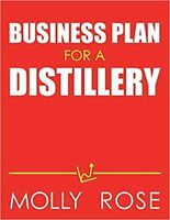 Business Plan For A Distillery Paperback 2020 by Molly Elodie Rose