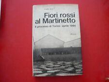 VALDO FUSI-FIORI ROSSI AL MARTINETTO-IL PROCESSO DI TORINO-APRILE 1944-MURSIA