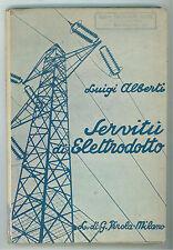 ALBERTI LUIGI SERVITU' DI ELETTRODOTTO PIROLA 1939 DIRITTO ELETTRICITA'