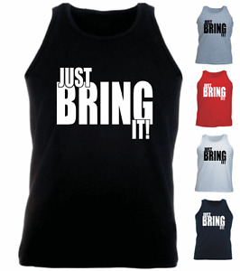 Just Bring It ! New Funny Gift Present Athletic Vest