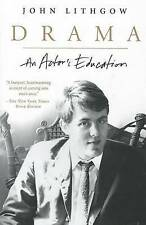Drama: An Actor's Education by John Lithgow (Paperback, 2012)