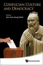 Confucian Culture and Democracy by John Fuh-sheng Hsieh (2014, Hardcover)