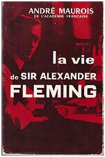 MAUROIS André - LA VIE DE SIR ALEXANDER FLEMING - 1959