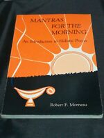 Mantras for the Morning An Introduction to Holistic Prayer by Robert F. Morneau